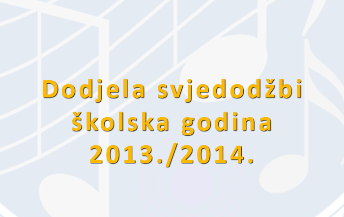 Dodjela svjedodžbi školska godina 2013./2014.