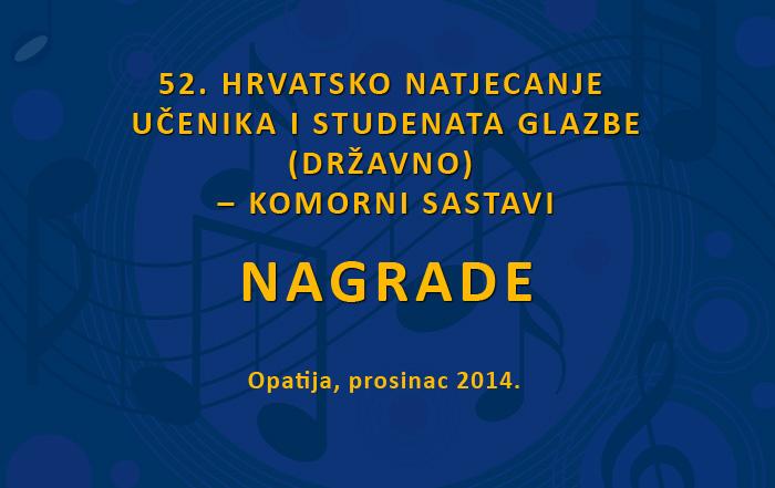 <small>52. HRVATSKO NATJECANJE UČENIKA </br>I STUDENATA GLAZBE &#8211; Opatija, prosinac 2014.</small></br>– KOMORNI SASTAVI